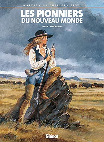 9782723427036: Les Pionniers du Nouveau Monde, Tome 8 : Petit homme