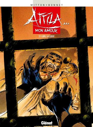 9782723427135: Attila... mon amour, Tome 1 : Lupa, la louve