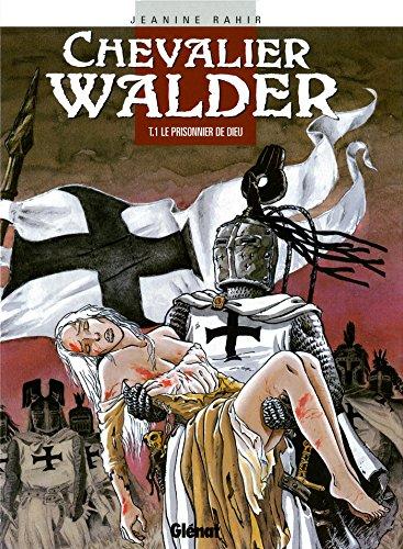 CHEVALIER WALDER T01: LE PRISONNIER DE DIEU: RAHIR JEANINE