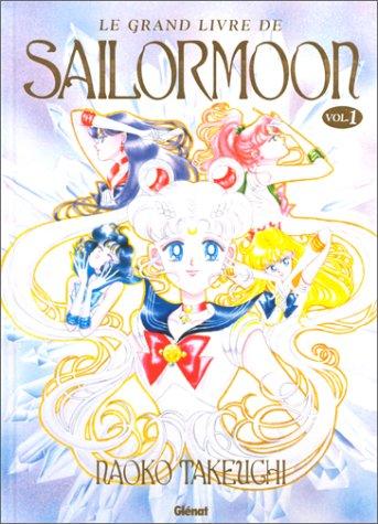 9782723429207: Le Grand Livre de Sailor Moon, tome 1