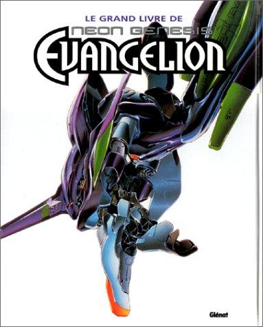 9782723429276: Le Grand Livre de Neon-Genesis Evangelion, tome 1