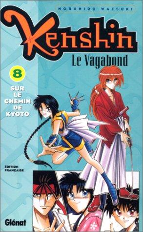 9782723429474: Kenshin le vagabond, tome 8 : Sur le chemin de Kyoto