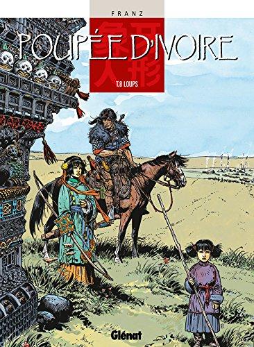 9782723430630: Poupée d'ivoire, tome 8 : Loups