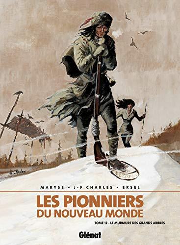 9782723430678: Les Pionniers du Nouveau Monde, Tome 12 : Le Murmure des grands arbres