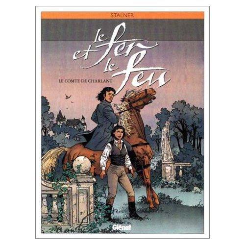 9782723430845: Le fer et le feu, tome 3 : Le Comte de Charlant