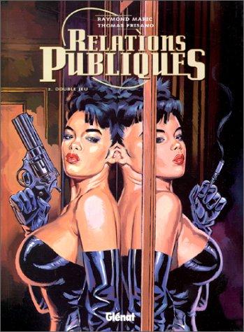 9782723430937: Relations publiques, tome 2 : Double jeu (French Edition)