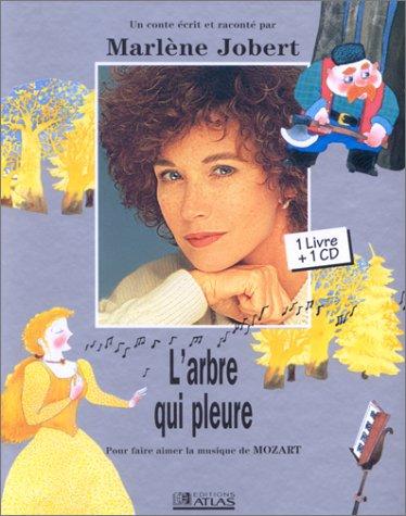 9782723431149: Les Contes Musicaux De Marlene Jobert: L'Arbre Qui Pleure