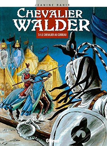 CHEVALIER WALDER T04 : LE CHEVALIER AU CORBEAU: RAHIR JEANINE