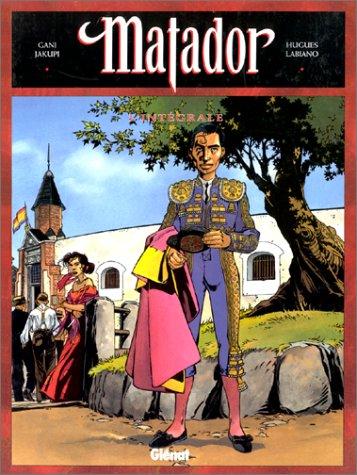 Matador, l'intégrale: Gani Jakupi; Hugues