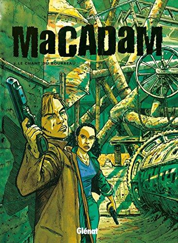 MACADAM T02 : LE CHANT DU BOURREAU: LACAF FABIEN
