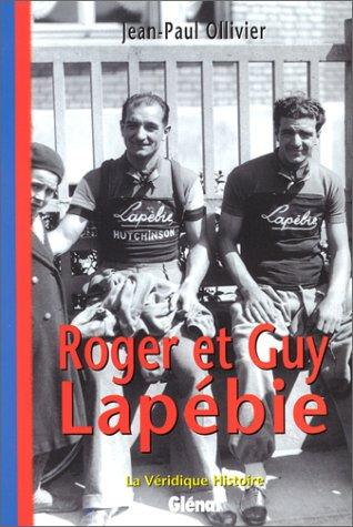 9782723432146: La Véridique Histoire de Roger et Guy Lapebie
