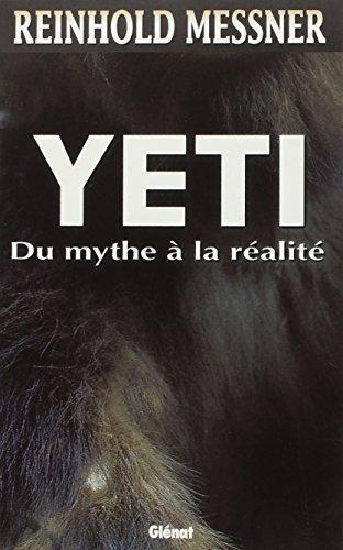 9782723432948: Le Yéti. Du mythe à la réalité