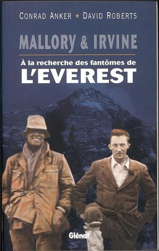 Mallory et Irvine: à la recherche des fantômes de l'Everest (9782723433402) by Conrad Anker; David Roberts