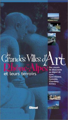 9782723435192: Les grandes villes d'art en Rhone-alpes et leurs terroirs (French Edition)