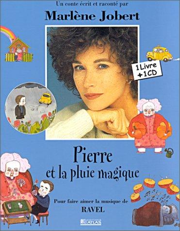 9782723436519: Les Contes Musicaux De Marlene Jobert: Pierre ET LA Pluie Magique (French Edition)