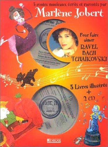 9782723436526: Les Contes Musicaux De Marlene Jobert: 3 Contes Musicaux Pour Mieux Aimer Ravel, Bach, Tchaikovski (Coffret) (French Edition)
