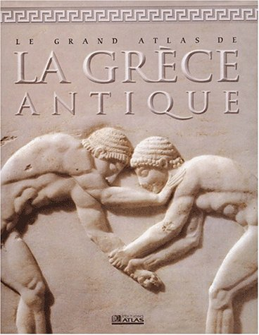 9782723436588: Grand Atlas de la Grèce antique
