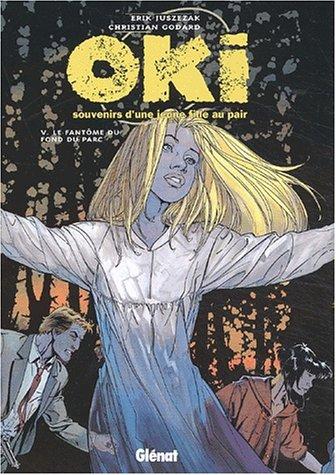 9782723437615: Oki, souvenirs d'une jeune fille au pair, tome 5 : Le Fantôme du fond du parc (French Edition)