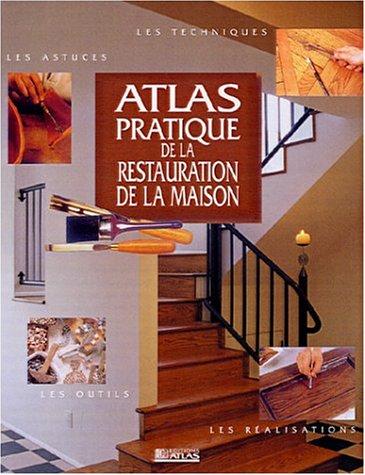 9782723437936: Atlas Pratique de la restauration de la maison
