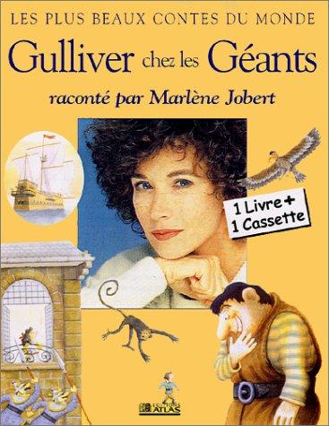 9782723438032: Gulliver chez les géants - Raconté par Marlène Jobert (1 livre + 1 cassette)