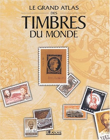 9782723440721: Grand Atlas des timbres du monde