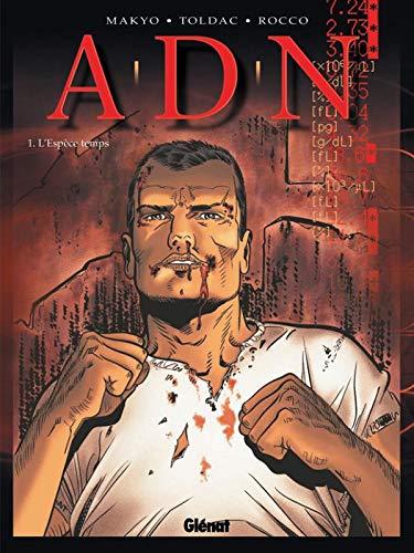A.D.N., tome 1 : L'Esp?ce temps (Un: Rocco, Bruno, Toldac,