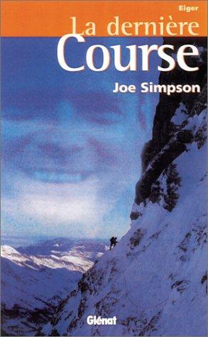 La dernière course: Eiger (2723441148) by Simpson, Joe
