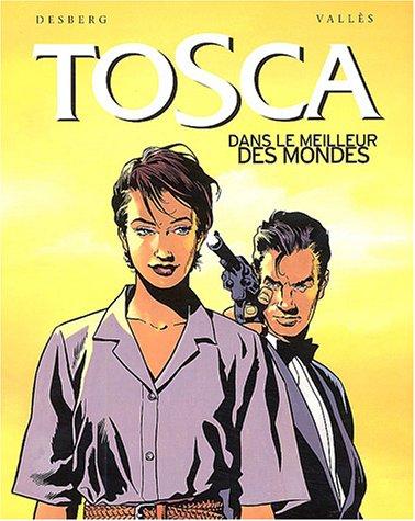9782723441865: Tosca, tome 3 : Dans le meilleur des mondes