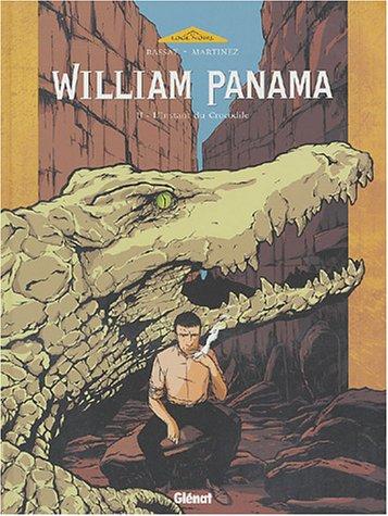 William Panama, Tome 2 : L'instant du crocodile - Guillaume Martinez et Cédric Rassat