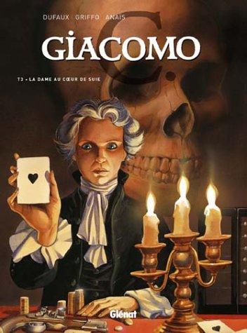 GIACOMO C. T03 : LA DAME AU COEUR DE SUIE: GRIFFO ALESSANDRA