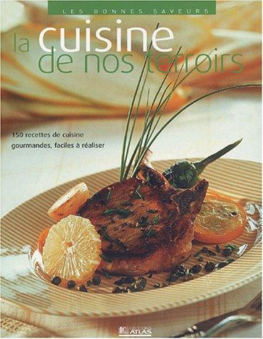 La cuisine de nos terroirs (Les bonnes: Atlas