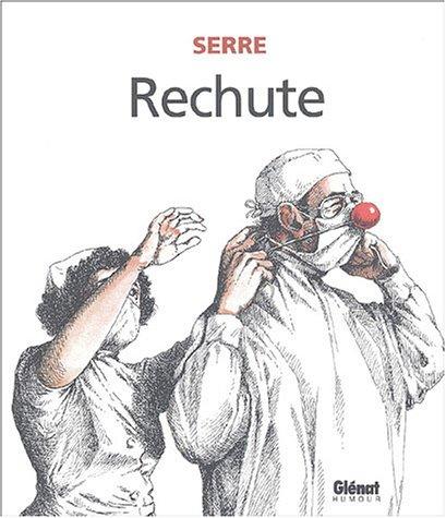 RECHUTE N.E.: SERRE CLAUDE