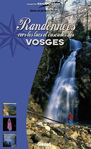 9782723446013: Randonnées vers les lacs et cascades des Vosges (French Edition)