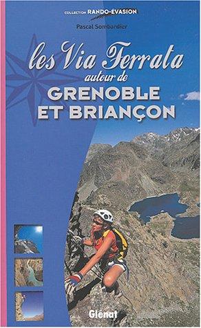 9782723446020: Via ferrata autour de Grenoble et Brian�on