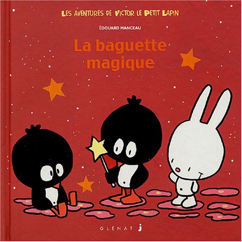 9782723447416: Les aventures de Victor le petit lapin, Tome 4 : La baguette magique