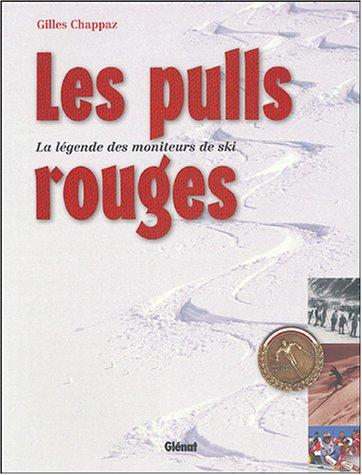 9782723450362: Les pulls rouges : La légende des moniteurs de ski