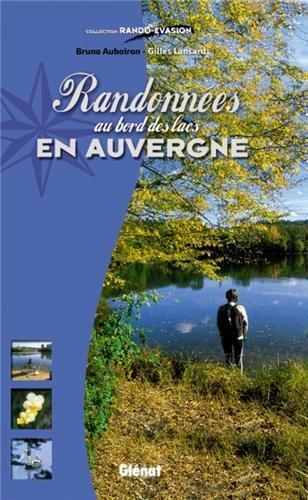 RANDONNÉES AU BORD DES LACS D'AUVERGNE: AUBOIRON BRUNO