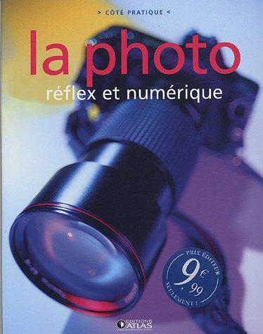 La photo : Réflex et numérique (Côté: Atlas