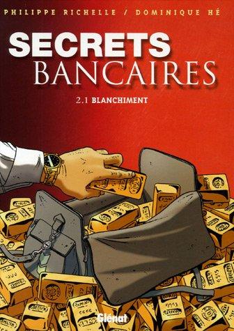 SECRETS BANCAIRES T2.1 : BLANCHIMENT: RICHELLE PHILIPPE