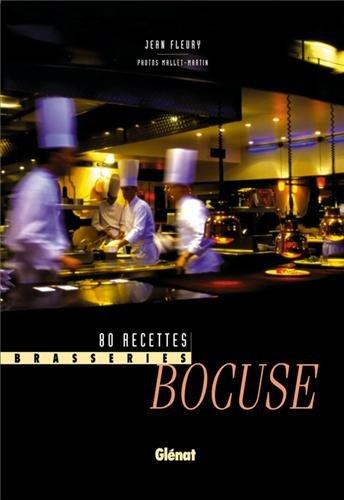 Brasseries Bocuse : 80 recettes: Jean Fleury (Auteur), Jean-François Mallet (Auteur), François ...