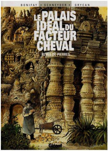 9782723453011: Le Palais id�al du facteur Cheval : R�ves de pierre