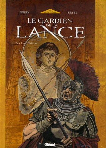 GARDIEN DE LA LANCE T05 (LE) : LES HÉRITIERS: FERRY