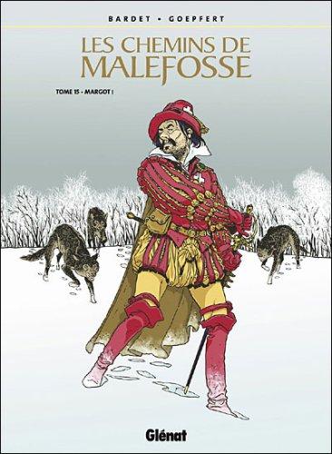 CHEMINS DE MALEFOSSE (LES) T.15 : MARGOT: BARDET DANIEL