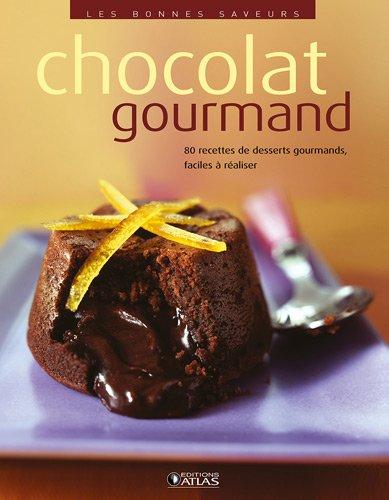 Chocolat gourmand: 1 (Les bonnes saveurs): Atlas