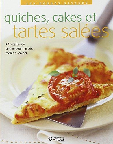 Quiches, cakes et tartes salees - 80: Atlas