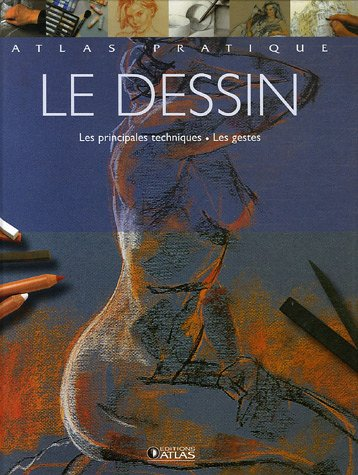 9782723455220: Le dessin (Atlas pratique)