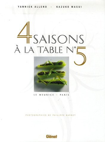 9782723455732: Quatre saisons à la table N° 5 : Le Meurice, Paris