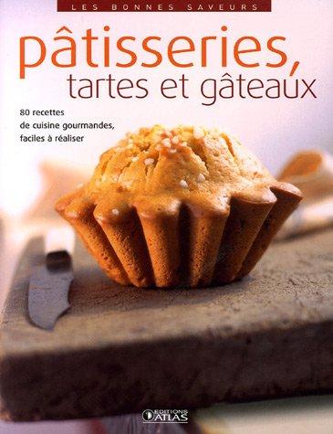 Pâtisseries, tartes et gâteaux (Les bonnes saveurs): Atlas