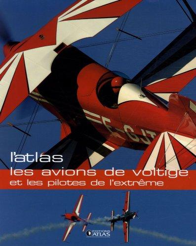 9782723457118: Les avions de voltige et les pilotes de l'extrême