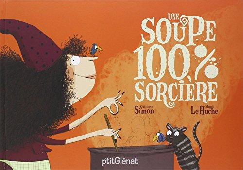 9782723457804: Une Soupe 100% Sorcière